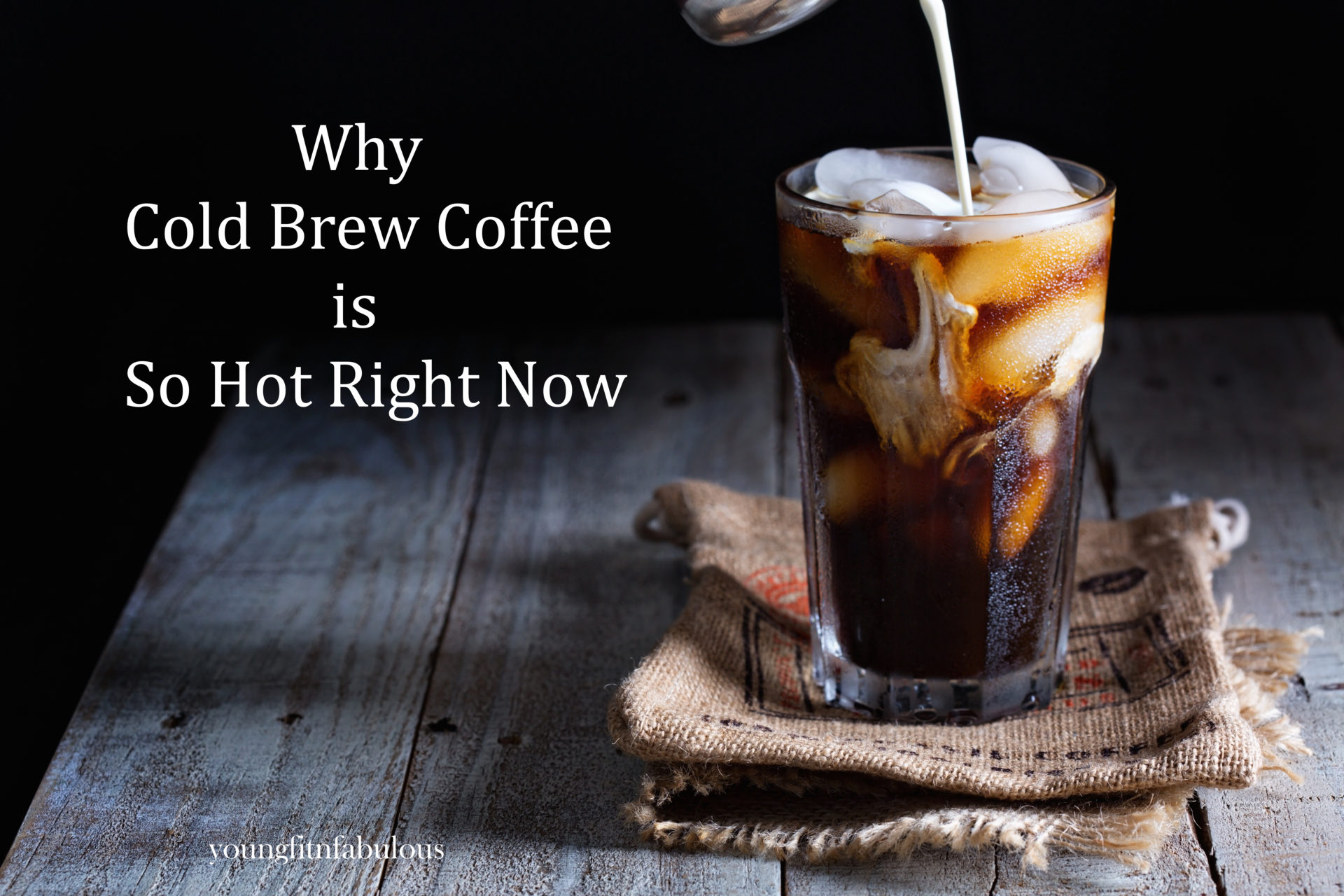 Cold Brewed Coffee Is Not Going Anywhere